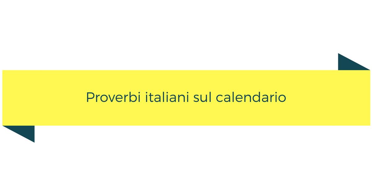 Pulci E Non Solo Calendario.Impariamo Proverbi Italiani Sul Calendario