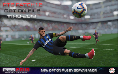 PES 2019 PTE Patch 2019 v1.2 Option File 11/10/2018 by Sofyan Andri