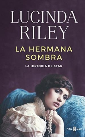 La hermana sombra: la historia de Star - Lucinda Riley