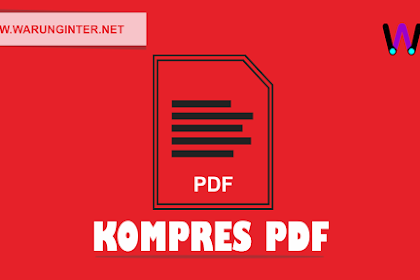 Cara Memperkecil Ukuran File PDF Offline dan Online