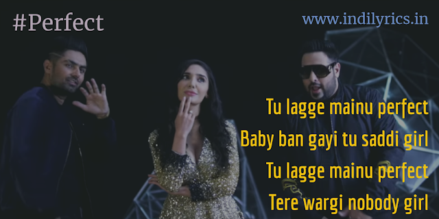 Tu Lagge Mainu Perfect   Gurinder Rai Ft. Badshah   Full Song Lyrics with English Translation and Real Meaning