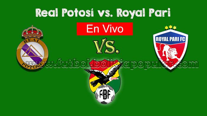 【En Vivo Online】Real Potosí vs. Royal Pari - Torneo Clausura 2018