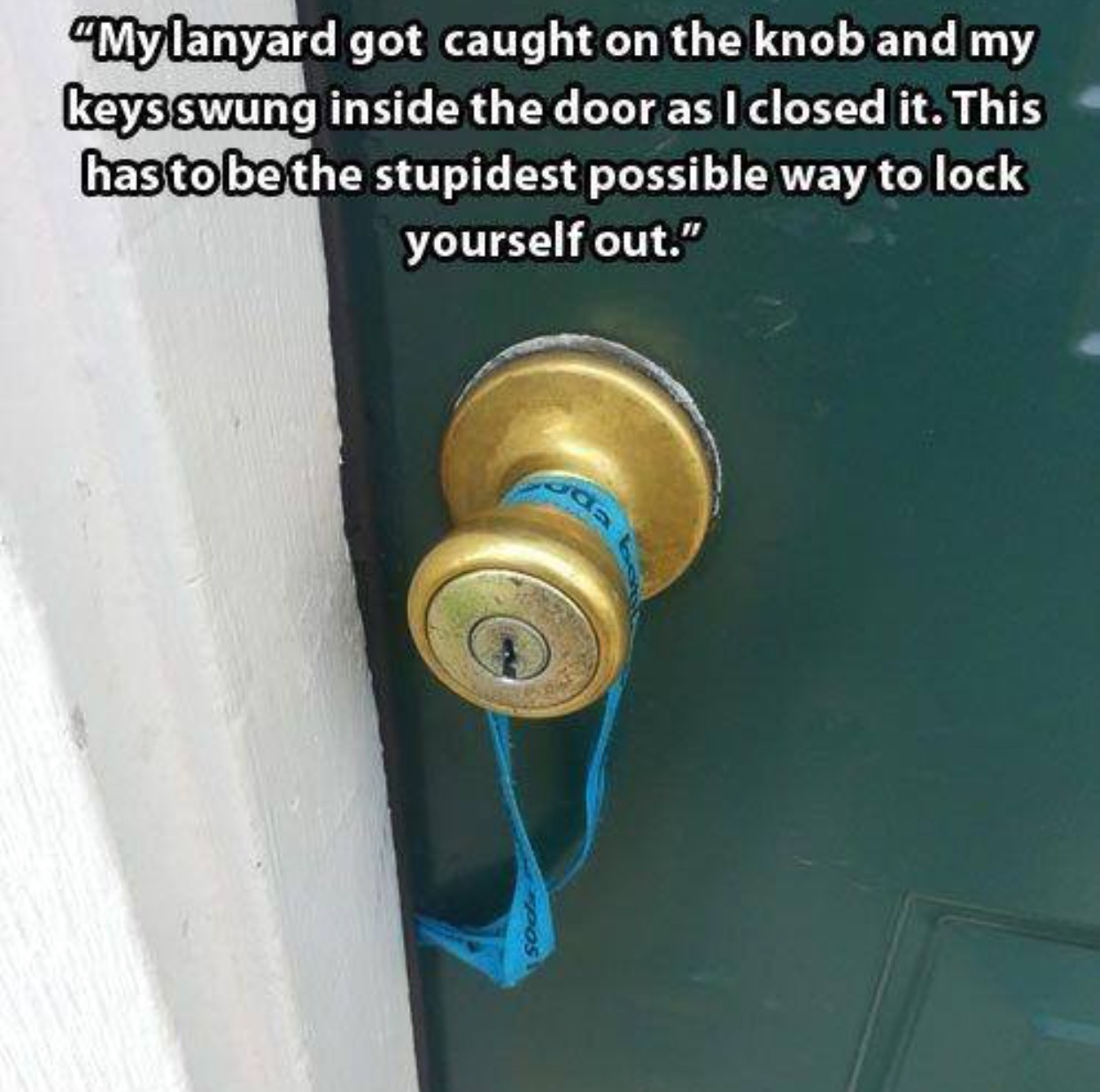 Somebody manages to lock themselves out in the most baffling way