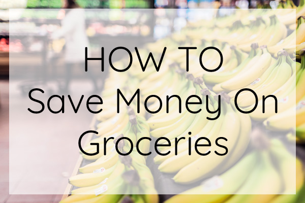 How to save money on groceries.