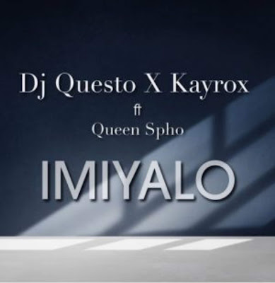 Dj Questo & Kayrox - Imiyalo ft. Queen Spho.png