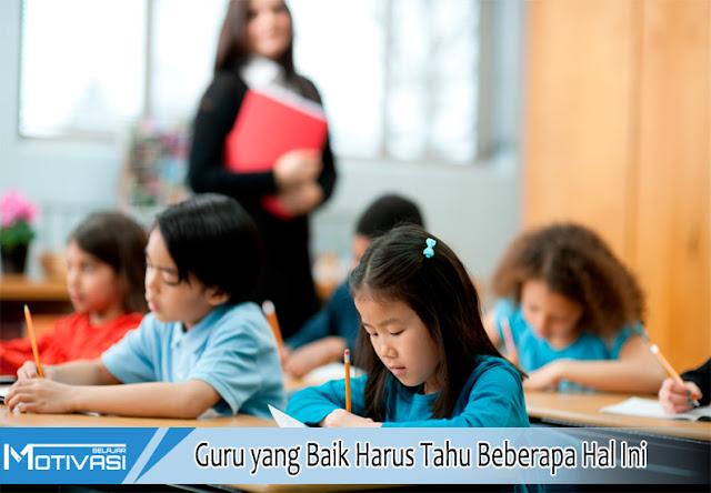 Guru yang Baik Harus Tahu Beberapa Hal Ini