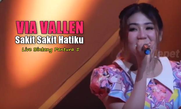 Download Lagu Via Vallen Sakit Sakit Hatiku Mp3 Live Bintang Pantura 5,Via Vallen, Dangdut Koplo, 2018, Mp3