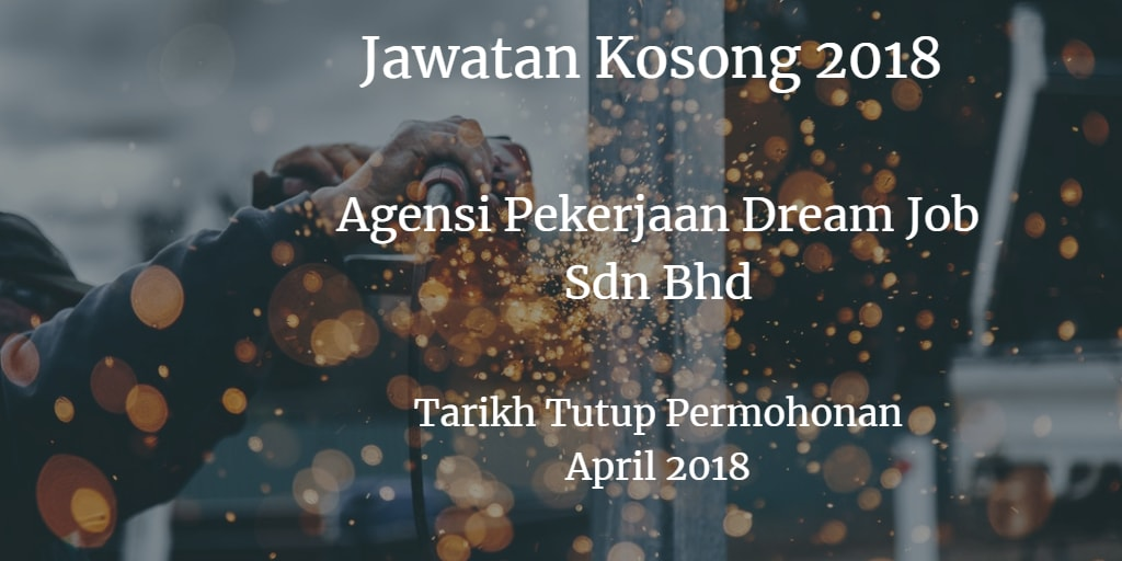 Jawatan Kosong Agensi Pekerjaan Dream Job Sdn Bhd April 2018