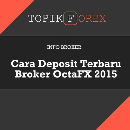 New Way To Deposit Funds At Octafx 2015 Forex Topics