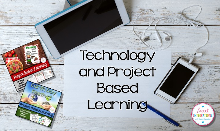 Blending Technology and Project Based Learning | Sweet Integrations