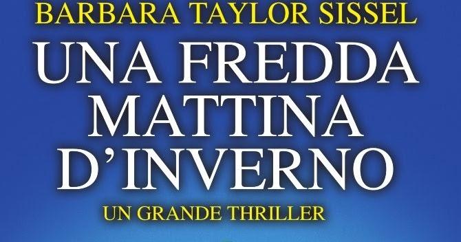 News: UNA FREDDA MATTINA D'INVERNO di Barbara Taylor Sissel - Newton Compton Editori