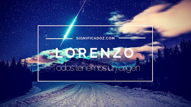 Significado y origen del Nombre Lorenzo ¿Que Significa?