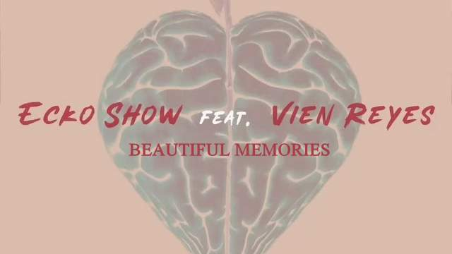 Lirik Lagu Beautiful Memories - Ecko Show ft. Vien Reyes