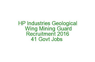 HP Industries Geological Wing Mining Guard Recruitment 41 Govt Jobs Notification 2016