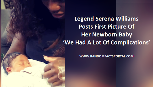 Legend Serena Williams Posts First Picture Of Her Newborn Baby, 'We Had A Lot Of Complications'