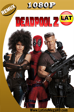 Deadpool 2 (2018) Super Duper Cut Latino HD BDRemux 1080P - 2018
