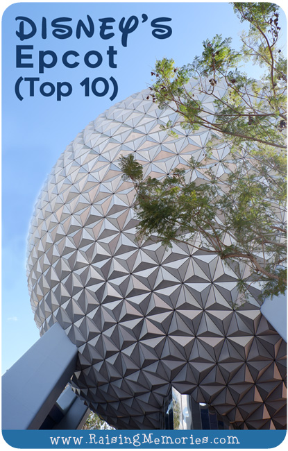Epcot Top 10 Disney World with Kids