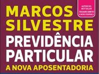 Resenha Nacional Previdência Particular - A nova aposentadoria. 5 caminhos para não depender dos governos - Prof. Marcos Silvestre