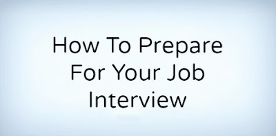 How To Prepare For A Job Interview, Tips For A Job Interview