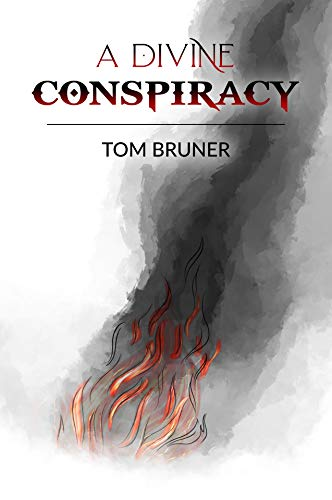 A Divine Conspiracy Kindle Edition by Tom Bruner (Author)