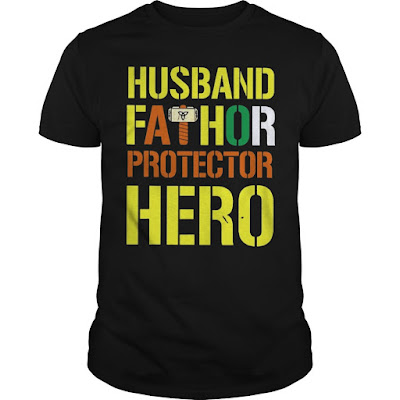 Husband Fathor Protector Hero T Shirts Hoodie Sweatshirt