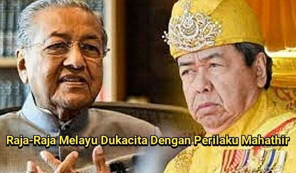 Raja-Raja Melayu Dukacita Dengan Perilaku Mahathir