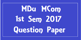एम डी यू MCom 1st Sem Previous Question Papers 2018