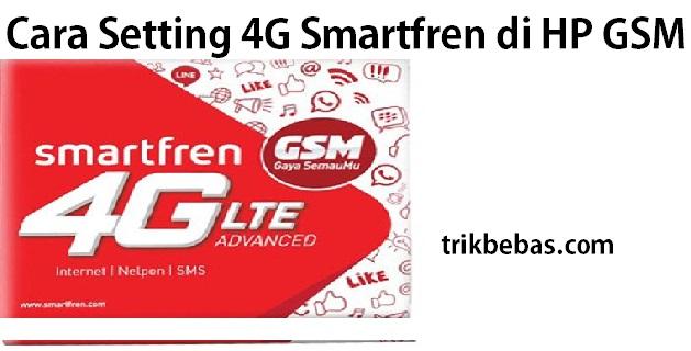 Cara Menggunakan Smartfren 4g Lte Di Hp Gsm Xiaomi Oppo Samsung