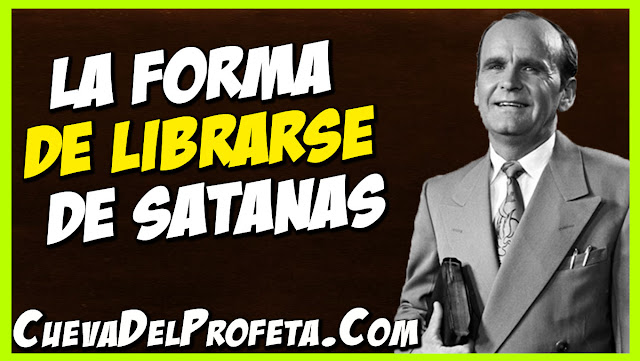 La forma de librarse de Satanas - Citas William Marrion Branham Mensajes