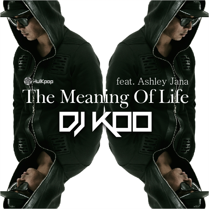 [Single] DJ KOO – The Meaning Of Life