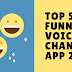 Top 5 'Best Funny Voice Changer App' For Android 2018