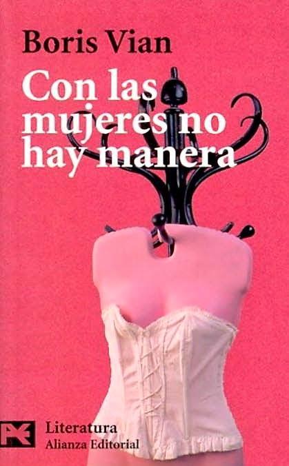 http://labibliotecadebella.blogspot.com.es/2014/03/boris-vian-con-las-mujeres-no-hay-manera.html