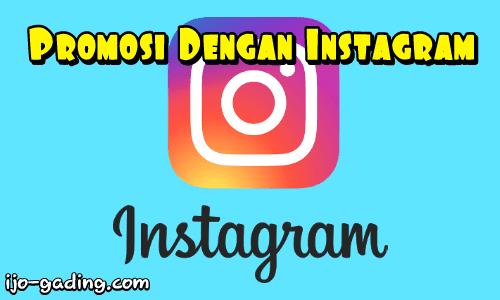 Cara Promosi Menggunakan Instagram