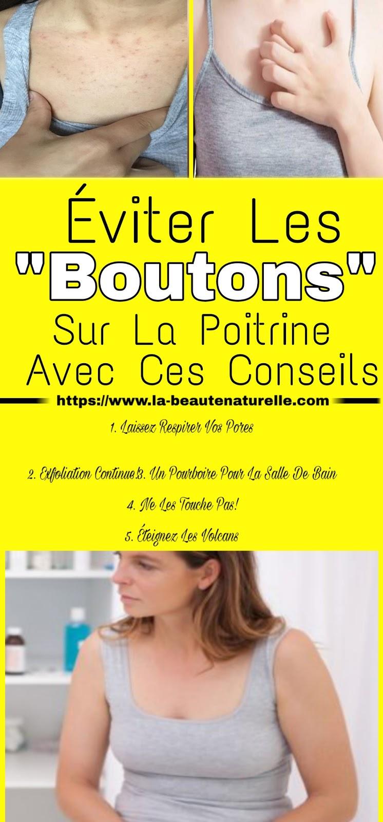 """Éviter Les """"Boutons"""" Sur La Poitrine Avec Ces Conseils"""