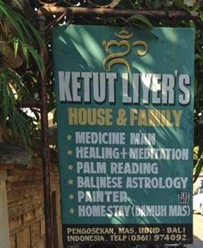 """KETUT LIYER'S HOUSE & FAMILY, MEDICINE MAN, HEALING + MEDITAION, PALM READING, ASTROLOGY BALINESE, PAINTER, HOME STAY (DAMUH MAS)"""