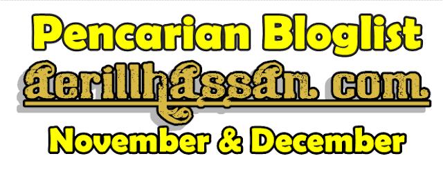 http://www.aerillhassan.com/2016/11/pencarian-bloglist-november-december.html