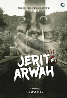 5 Fakta Buku Jerit Arwah, Karya Ujwar Firdaus