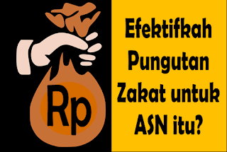 http://www.inirumahpintar.com/2018/02/pungutan-zakat-untuk-asn-muslim-efektifkah.html