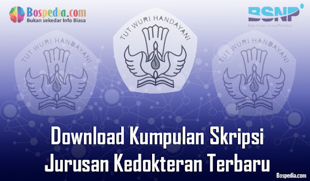 Download Kumpulan Skripsi Untuk Jurusan Kedokteran Terbaru