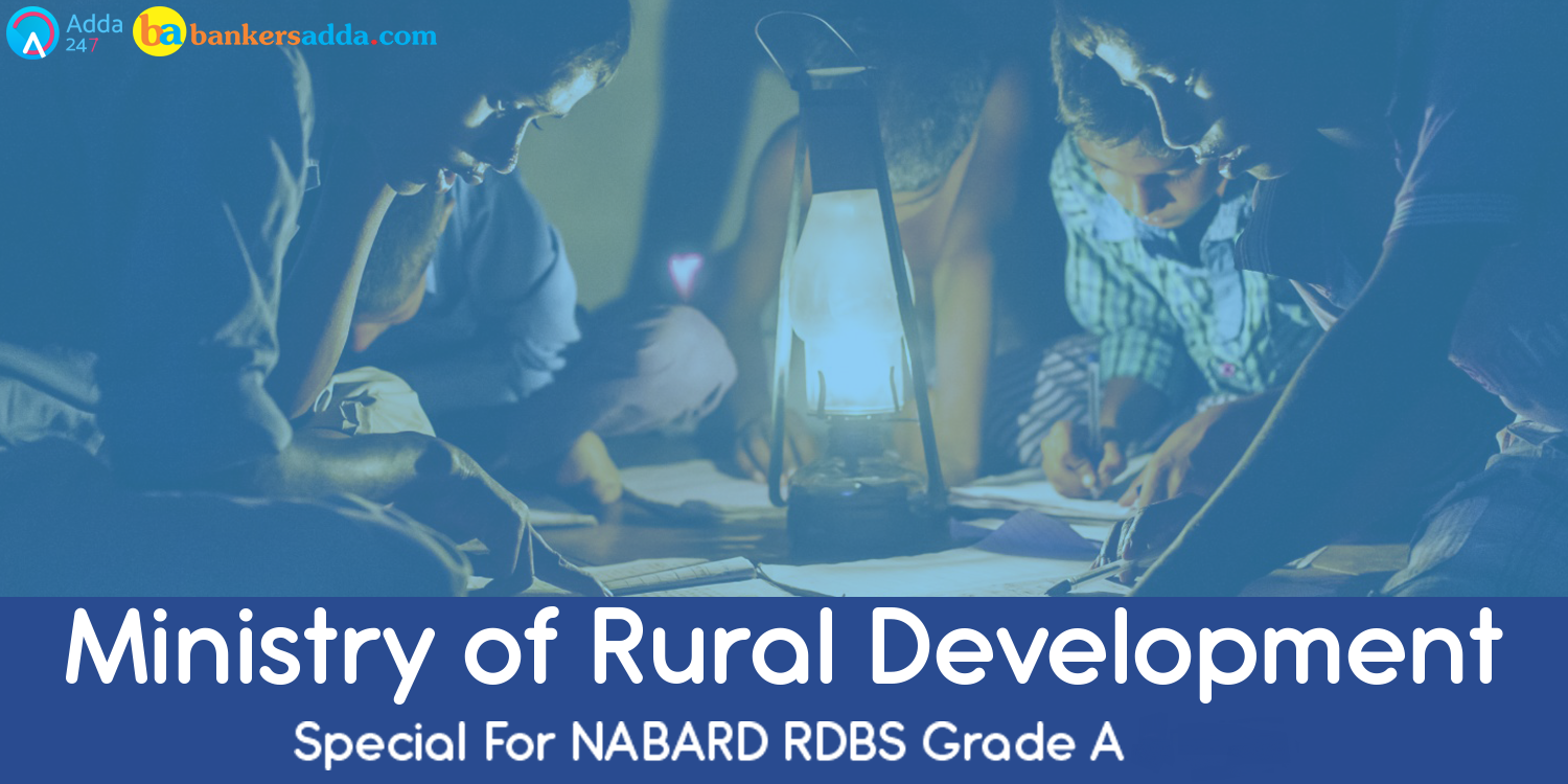 Know about Ministry of Rural Development for NABARD Grade-A Exam