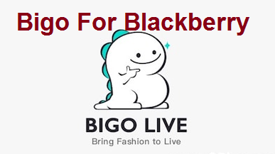 Bigo Live On blackberry