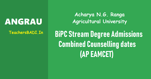 angrau bi.p.c stream degree admissions 2019,combined counselling dates 2019,bipc stream ug courses,ap eamcet 2019 ranks,bvsc & ah,bsc(ag),bsc(hons) horticulture,btech(food technology),bsc(ca & bm),bfsc,agricultural degree admissions