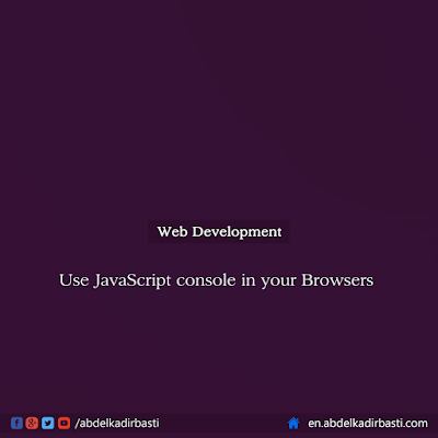 Use JavaScript console in your Browsers