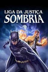 Liga da Justiça Sombria - Legendado