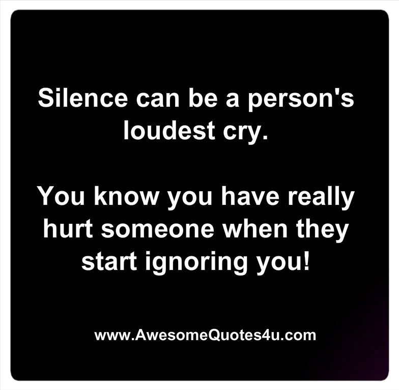 Quotes About Silence And How It Hurts. QuotesGram