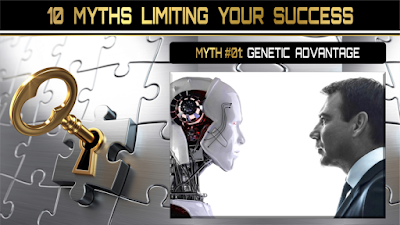 10 Myths Limiting Your Success:  GENETIC ADVANTAGE