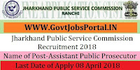 Jharkhand Public Service Commission Recruitment 2018-143Assistant Public Prosecutor