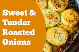 Sweet & Tender Roasted Onions