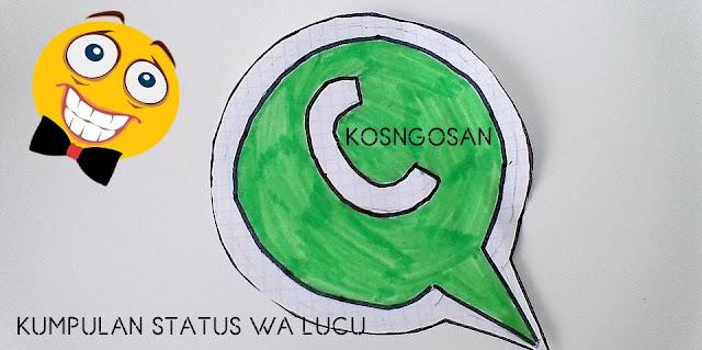 Kumpulan Contoh Status WhatsApp Lucu Terbaru
