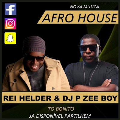 Rei Helder Feat. DJ Pzee Boy - To Bonito (Afro House)
